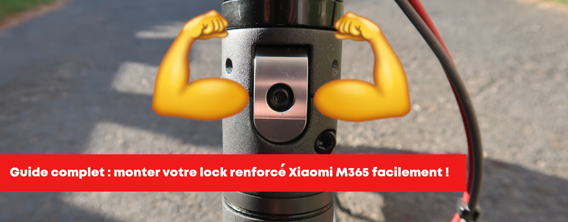 Installation lock renforcé Xiaomi M365 / Pro - Guide complet !
