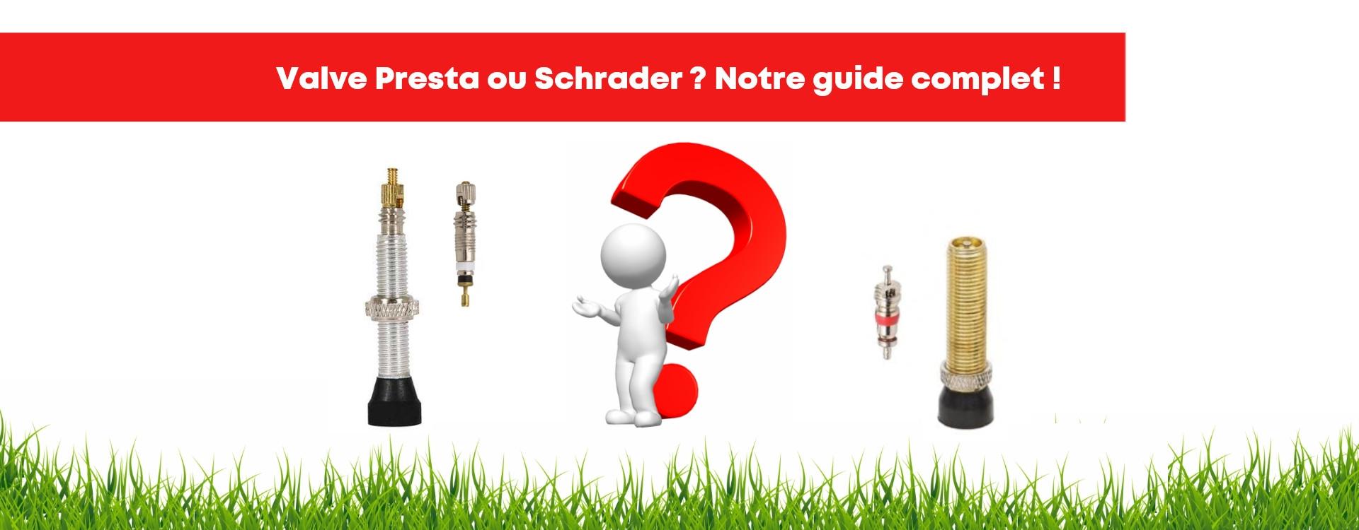 Valve Presta ou Schrader - Notre guide !