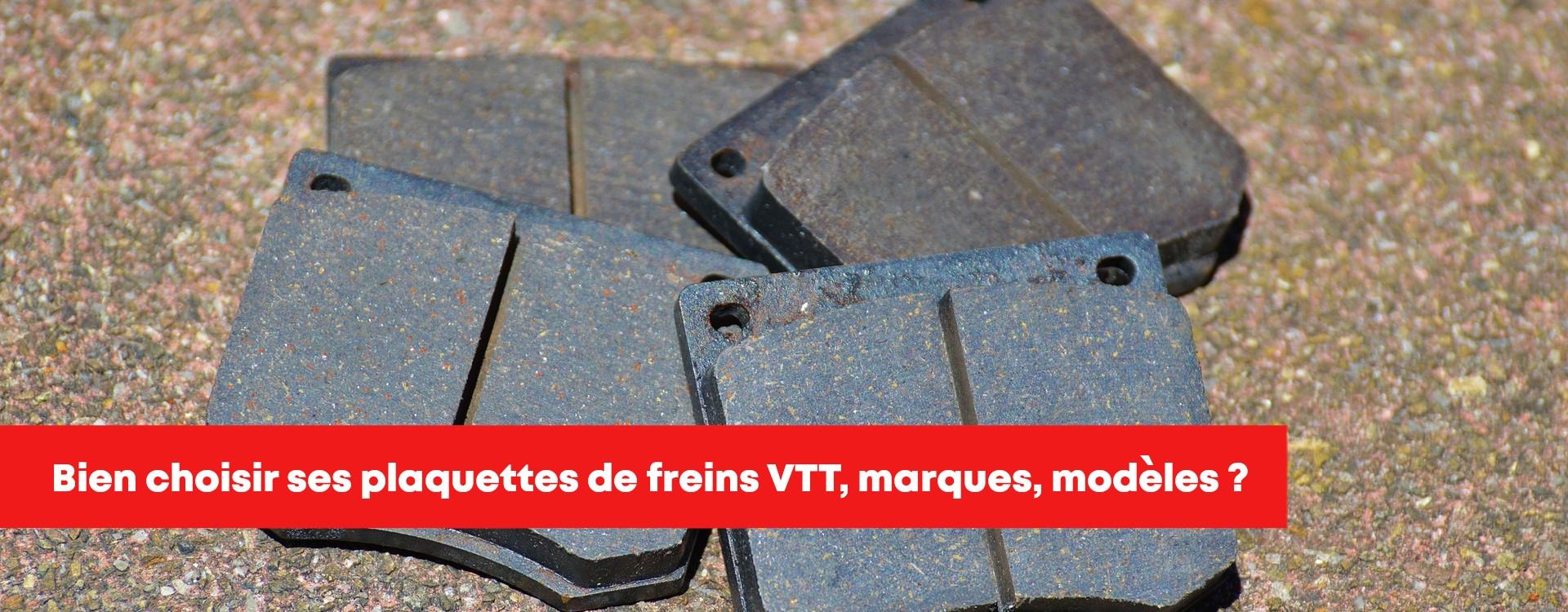 Comment choisir ses plaquettes de frein vtt ? la marque, l'année de fabrication, le modèle