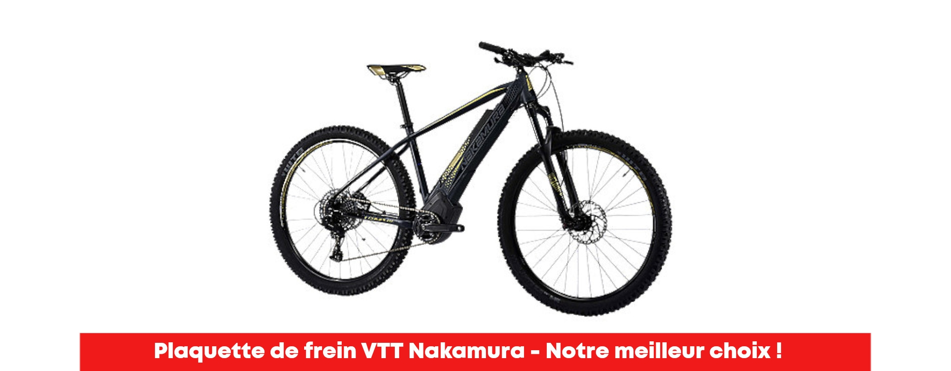 Plaquette de freins VTT Nakamura Intersport, notre meilleur sélection !
