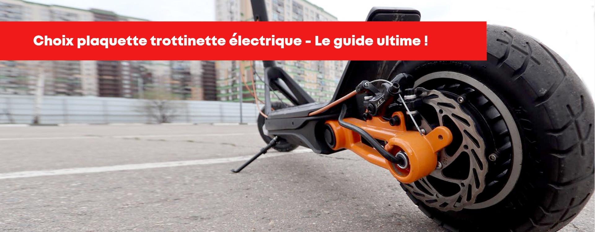 Bien choisir ses plaquettes de frein trottinette électrique