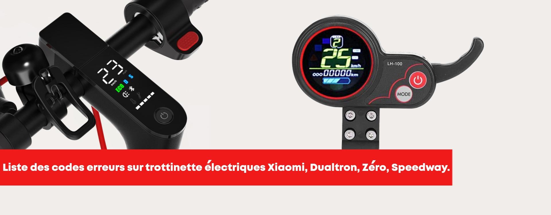 Code erreur trottinette électrique Xiaomi M365, Dualtron, Zero, Speedway, Kaabo, speedtrott...etc.